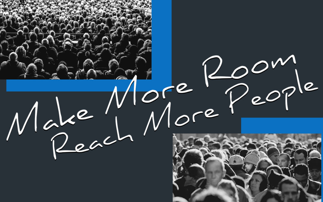 Make More Room Reach More People Part 3