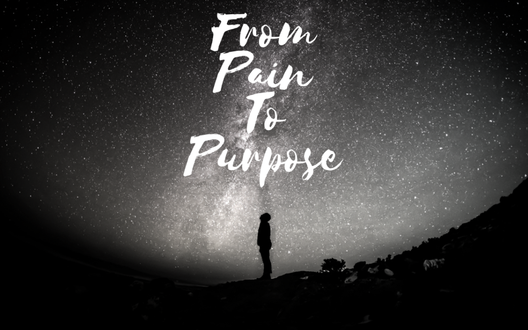 From Pain To Purpose Part 1